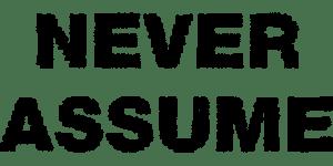 Never Assume banner